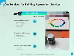 Varnishing Services Agreement Our Services For Painting Agreement Services Ppt Pictures Brochure PDF