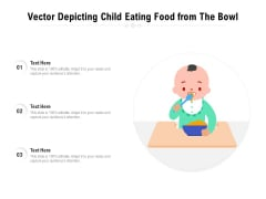 Vector Depicting Child Eating Food From The Bowl Ppt PowerPoint Presentation Icon Diagrams PDF