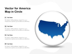 Vector For America Map In Circle Ppt PowerPoint Presentation Pictures Graphic Tips PDF