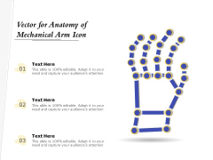 Vector For Anatomy Of Mechanical Arm Icon Ppt PowerPoint Presentation Gallery Templates PDF
