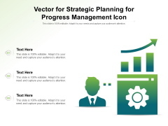 Vector For Strategic Planning For Progress Management Icon Ppt PowerPoint Presentation Layouts Outfit PDF