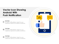 Vector Icon Showing Android With Push Notification Ppt PowerPoint Presentation Inspiration Pictures PDF