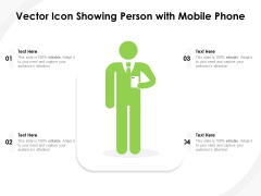 Vector Icon Showing Person With Mobile Phone Ppt PowerPoint Presentation Professional Vector PDF