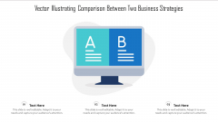 Vector Illustrating Comparison Between Two Business Strategies Ppt Layouts Example File PDF