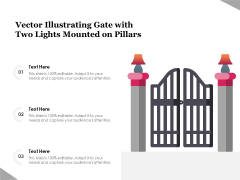 Vector Illustrating Gate With Two Lights Mounted On Pillars Ppt PowerPoint Presentation Ideas Rules PDF