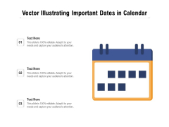 Vector Illustrating Important Dates In Calendar Ppt PowerPoint Presentation Icon Show PDF