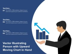 Vector Illustrating Person With Upward Moving Chart In Hand Ppt PowerPoint Presentation File Background PDF