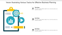 Vector Illustrating Various Tactics For Effective Business Planning Ppt PowerPoint Presentation Show Graphic Tips PDF