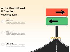 Vector Illustration Of Bi Direction Roadway Icon Ppt PowerPoint Presentation Portfolio Graphics Design PDF