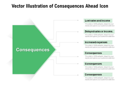 Vector Illustration Of Consequences Ahead Icon Ppt PowerPoint Presentation Outline Graphic Tips PDF