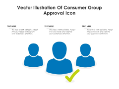 Vector Illustration Of Consumer Group Approval Icon Ppt PowerPoint Presentation Gallery Example PDF