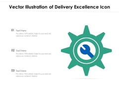 Vector Illustration Of Delivery Excellence Icon Ppt PowerPoint Presentation Inspiration Outfit PDF