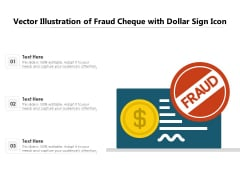 Vector Illustration Of Fraud Cheque With Dollar Sign Icon Ppt PowerPoint Presentation Gallery Introduction PDF