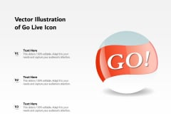 Vector Illustration Of Go Live Icon Ppt PowerPoint Presentation Outline Topics PDF