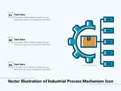 Vector Illustration Of Industrial Process Mechanism Icon Ppt PowerPoint Presentation Visual Aids PDF