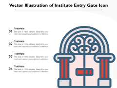 Vector Illustration Of Institute Entry Gate Icon Ppt PowerPoint Presentation Summary Design Inspiration PDF