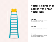 Vector Illustration Of Ladder With Crown Vector Icon Ppt PowerPoint Presentation Styles Professional PDF
