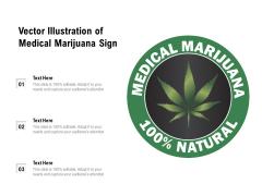 Vector Illustration Of Medical Marijuana Sign Ppt PowerPoint Presentation Gallery Topics PDF