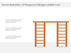 Vector Illustration Of Playground Bridge Ladder Icon Ppt PowerPoint Presentation Summary Slides PDF