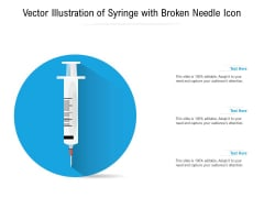 Vector Illustration Of Syringe With Broken Needle Icon Ppt PowerPoint Presentation Pictures Tips PDF