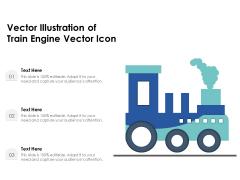 Vector Illustration Of Train Engine Vector Icon Ppt PowerPoint Presentation Infographics Portfolio PDF