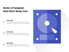 Vector Of Computer Hard Drive Vector Icon Ppt PowerPoint Presentation Gallery Graphics Design PDF