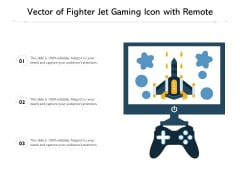 Vector Of Fighter Jet Gaming Icon With Remote Ppt PowerPoint Presentation Gallery Graphics Tutorials PDF
