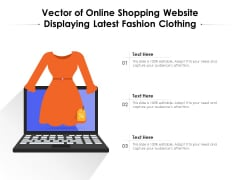 Vector Of Online Shopping Website Displaying Latest Fashion Clothing Ppt PowerPoint Presentation File Template PDF