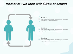 Vector Of Two Men With Circular Arrows Ppt PowerPoint Presentation Model Slideshow PDF
