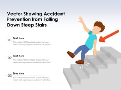 Vector Showing Accident Prevention From Falling Down Steep Stairs Ppt PowerPoint Presentation File Portfolio PDF