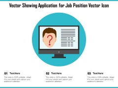 Vector Showing Application For Job Position Vector Icon Ppt PowerPoint Presentation Gallery Graphics Download PDF