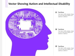 Vector Showing Autism And Intellectual Disability Ppt PowerPoint Presentation Icon Graphic Tips PDF