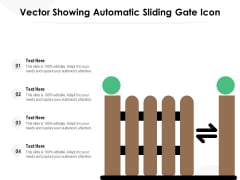 Vector Showing Automatic Sliding Gate Icon Ppt PowerPoint Presentation Infographics Background PDF