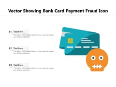 Vector Showing Bank Card Payment Fraud Icon Ppt PowerPoint Presentation Gallery Show PDF