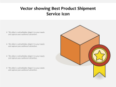 Vector Showing Best Product Shipment Service Icon Ppt PowerPoint Presentation Portfolio Brochure PDF