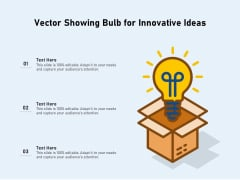 Vector Showing Bulb For Innovative Ideas Ppt PowerPoint Presentation Summary Template PDF