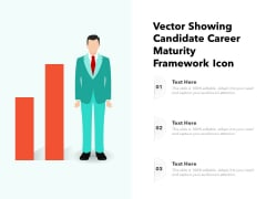 Vector Showing Candidate Career Maturity Framework Icon Ppt PowerPoint Presentation Gallery Guide PDF