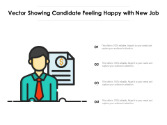 Vector Showing Candidate Feeling Happy With New Job Ppt PowerPoint Presentation File Layout Ideas PDF