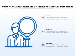 Vector Showing Candidate Screening To Discover Best Talent Ppt PowerPoint Presentation Gallery Designs Download PDF