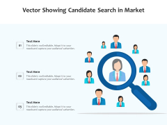 Vector Showing Candidate Search In Market Ppt PowerPoint Presentation File Picture PDF