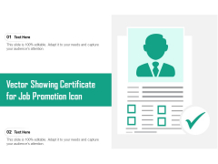 Vector Showing Certificate For Job Promotion Icon Ppt PowerPoint Presentation Gallery Example Introduction PDF