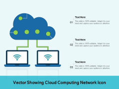Vector Showing Cloud Computing Network Icon Ppt PowerPoint Presentation File Icon PDF