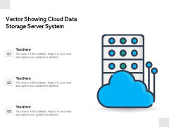 Vector Showing Cloud Data Storage Server System Ppt PowerPoint Presentation Icon Inspiration PDF