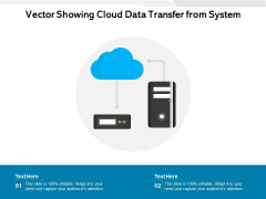 Vector Showing Cloud Data Transfer From System Ppt PowerPoint Presentation File Demonstration PDF