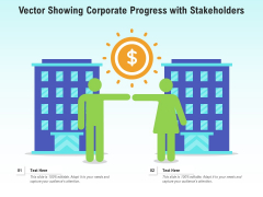 Vector Showing Corporate Progress With Stakeholders Ppt PowerPoint Presentation Gallery Outfit PDF