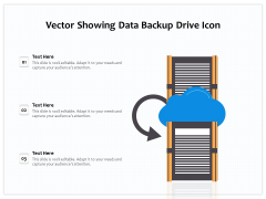 Vector Showing Data Backup Drive Icon Ppt PowerPoint Presentation File Master Slide PDF
