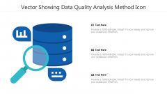 Vector Showing Data Quality Analysis Method Icon Ppt PowerPoint Presentation Icon Show PDF