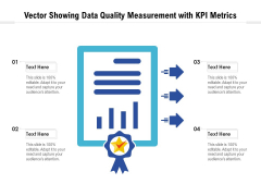 Vector Showing Data Quality Measurement With KPI Metrics Ppt PowerPoint Presentation Model Gridlines PDF