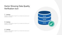 Vector Showing Data Quality Verification Icon Ppt PowerPoint Presentation File Background PDF