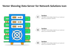 Vector Showing Data Server For Network Solutions Icon Ppt PowerPoint Presentation Gallery Shapes PDF